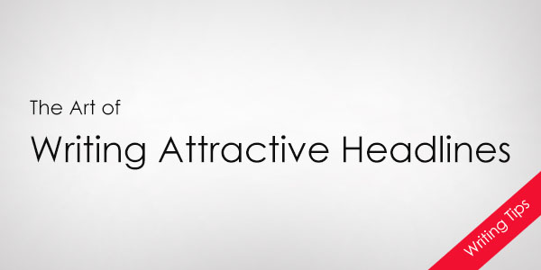 How To Write Attractive Headlines?